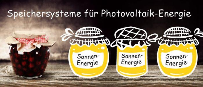 Speichersysteme für Photovoltaik-Energie